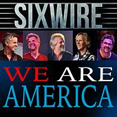 We Are America by Sixwire