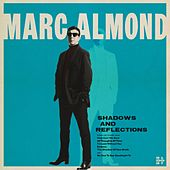 Shadows and Reflections by Marc Almond