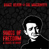 Songs of Freedom: A Tribute to Woody by Bruce Hearn