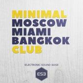 Minimal Club Moscow Miami Bangkok by Various Artists