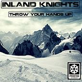 Throw Your Hands Up by The Inland Knights