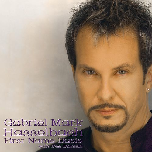 First Name Basis (Remastered) by Gabriel Mark Hasselbach