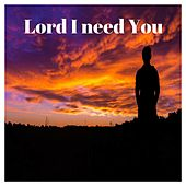 Lord I Need You by Franko
