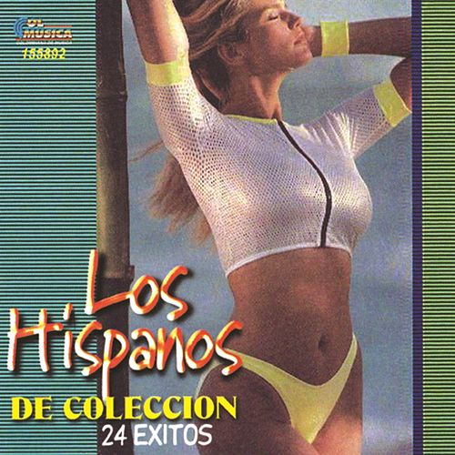 24 Exitos de Coleccion by Los Hispanos