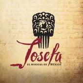 Josefa el Musical de México (Grabación del Elenco Original) by various
