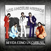 Mi Vida Como un Carrusel by Los Angeles Negros
