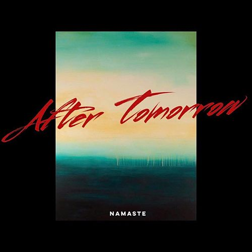 After Tomorrow by Namaste