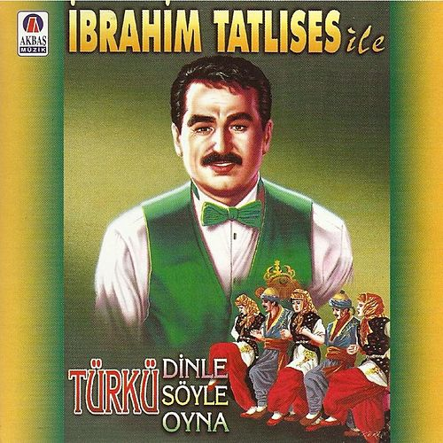 Türkü Dinle Türkü Söyle Türkü Oyna by İbrahim Tatlıses