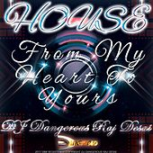 From My Heart To Yours by DJ Dangerous Raj Desai