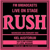 Live On Stage FM Broadcasts - Kiel Auditorium 13th February 1980 di Rush