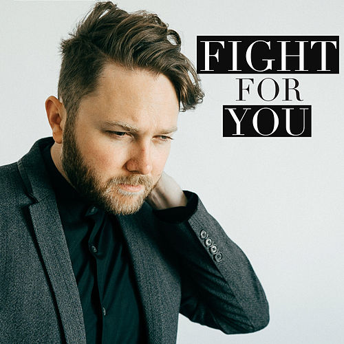 Fight for You by Luke Wade