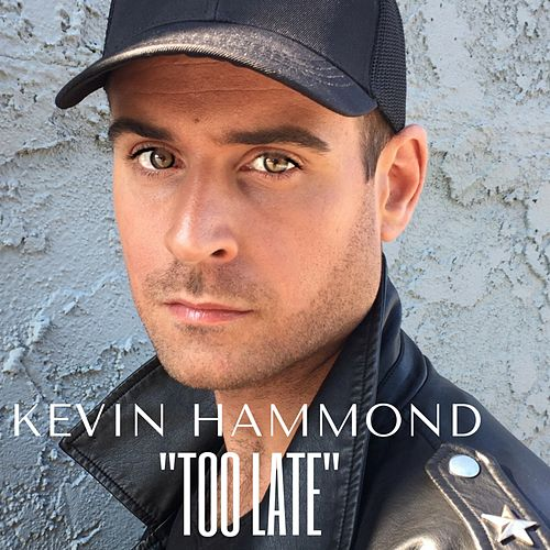 Too Late by Kevin Hammond