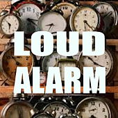 Loud Alarm de Various Artists