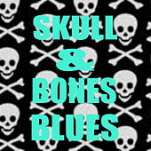Skull & Bones Blues von Various Artists