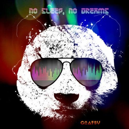No Sleep, No Dreams by Goatsy