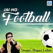 Jai Ho Football by Bappi Lahiri