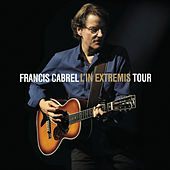 L'In Extremis Tour (Live) by Francis Cabrel