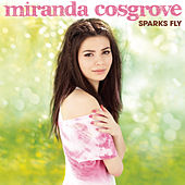 Sparks Fly (Deluxe Version) by Miranda Cosgrove