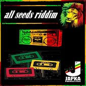 All Seeds Riddim by Various Artists
