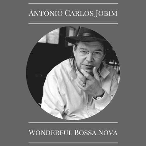 Wonderful Bossa Nova van Antônio Carlos Jobim (Tom Jobim)