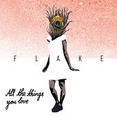 All the Things You Love von Flake
