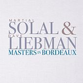 Masters In Bordeaux by Dave Liebman