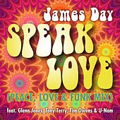 Speak Love (Peace, Love & Funk Mix) by James Day