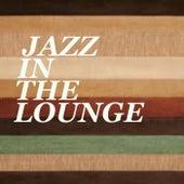 Jazz In The Lounge von Various Artists