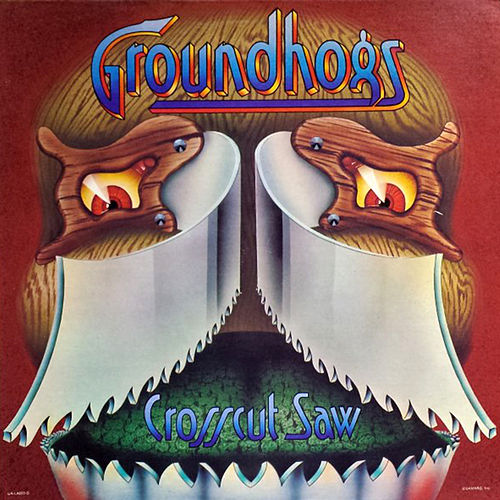 Crosscut Saw by The Groundhogs