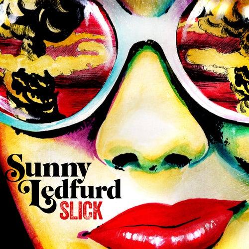 Slick by Sunny Ledfurd