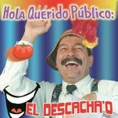 Hola Querido Publico by El Descacha'o