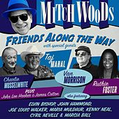 Friends Along The Way (Bonus Track Edition) by Mitch Woods