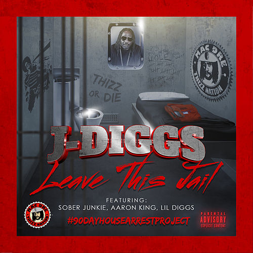 Leave This Jail by J-Diggs