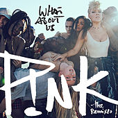 What About Us (The Remixes) by P!nk