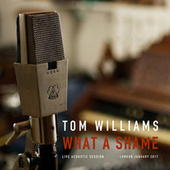 What A Shame (Acoustic) by Tom Williams