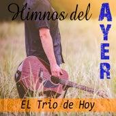 Himnos del Ayer by El Trio De Hoy