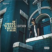 If These Walls Could Talk by Lightshow
