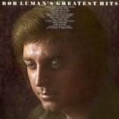 Greatest Hits by Bob Luman