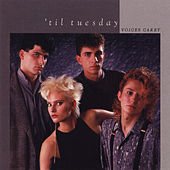 Voices Carry (Expanded Edition) by 'Til Tuesday