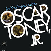 For Your Precious Love by Oscar Toney Jr.