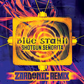 Shotgun Senorita (Zardonic Remix) by Blue Stahli