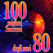 100 Migliori Successi Anni 80 by Various Artists