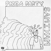 Pizza Party by Samiyam