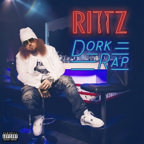 Dork Rap by Rittz