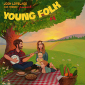 Josh Lovelace and Friends Present: Young Folk by Josh Lovelace