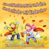 Die schönsten neuen und alten Herbstlieder mit Kinderchor by Kinderchor Canzonetta Berlin