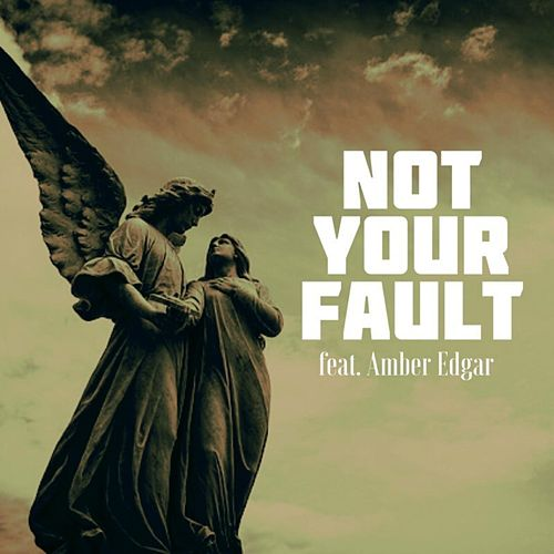 Not Your Fault (feat. Amber Edgar) by Jesse Peters