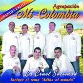 La Cruel Sociedad by Agrupacion Mi Colombia