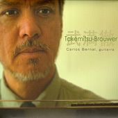 Takemitsu & Brouwer: Guitar Music by Carlos Bernal