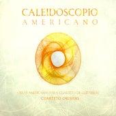 Caleidoscopio Americano: Obras Americanas para Cuarteto de Guitarras by Cuarteto Orishas